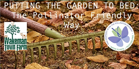 Putting Your Garden to Bed: The Pollinator Friendly Way tickets
