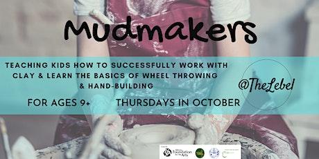 Mudmakers Thursdays in October tickets