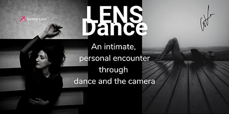 LENS Dance | An intimate, personal encounter through dance and the camera Tickets
