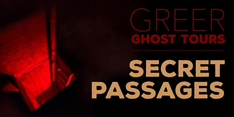 2021 Greer Ghost Tours: SECRET PASSAGES Tour tickets