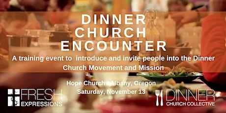 Dinner Church Encounter  Albany, Oregon tickets