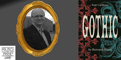 P&P Live! Roger Luckhurst | GOTHIC: AN ILLUSTRATED HISTORY tickets