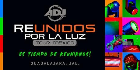 ADJ Tour  Reunidos por la luz - Guadalajara, Jal. boletos