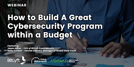 How to Build A Great Cybersecurity Program within a Budget [Webinar] tickets