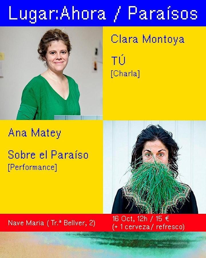 Imagen de Lugar:Ahora / Edición Paraísos / Sesión 1: Clara Montoya + Ana Matey