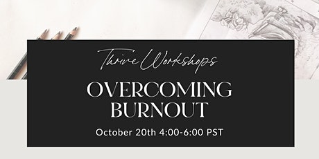 Overcoming Burnout tickets