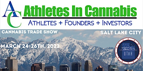 (CANNABIS TRADE SHOW AND CONFERENCE ) - ATHLETES IN CANNABIS  UTAH 2022 tickets