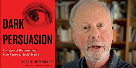 Dark Persuasion – Author Talk with Joel Dimsdale tickets
