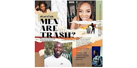 'Men are Trash?' : Panel Event and Discussion tickets