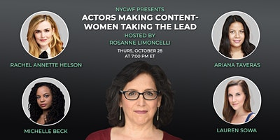 Actors Making Content – Women Taking the Lead  hosted by Rosanne Limoncelli