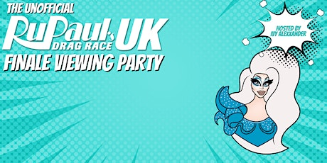 RuPaul's Drag Race UK Season 3: Finale Viewing Party with Ivy Alexxander! tickets