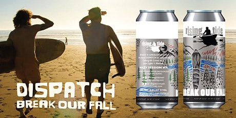 Dispatch x Rising Tide 'Break Our Fall' Beer Launch Party tickets