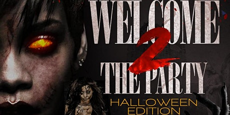 Welcome 2 the Party Halloween Edition tickets