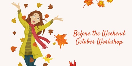 Before the Weekend  - October 8th Workshop tickets