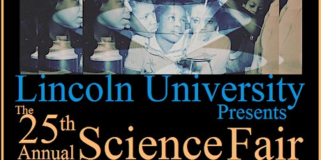 Lincoln University 25th Annual Science Fair tickets