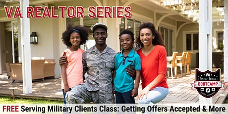 FREE Virtual Serving Military Clients Class: Getting Offers Accepted & More tickets