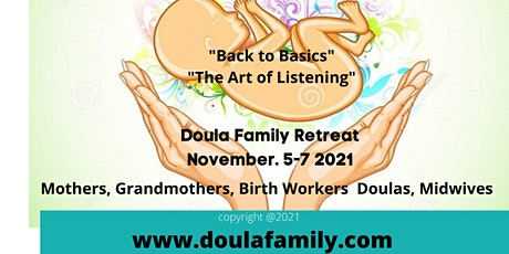 Doula Family Private Retreat  for Mothers, Grandmothers, Doulas, Midwives tickets