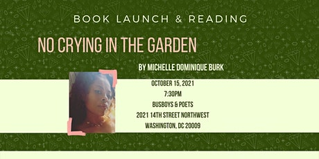 NO CRYING IN THE GARDEN BOOK LAUNCH & READING tickets