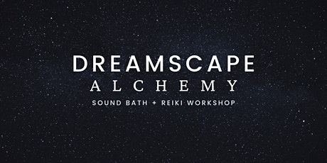 Dreamscape Alchemy : Full Moon Sound Bath and Reiki Healing Circle tickets