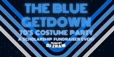 The Blue Getdown! 70's Costume Party Scholarship Fundraiser tickets