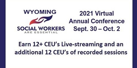NASW-Wyoming Annual Virtual Conference  Sept. 30 - Oct. 2, 2021 tickets