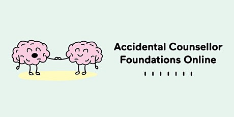 Accidental Counsellor Foundations Online Workshop entradas