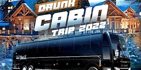 Drunk Cabin Trip 2022 tickets