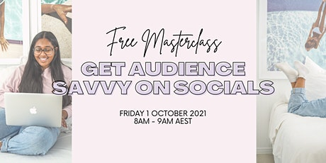 Get Audience Savvy on Socials ⚡️ FREE Masterclass tickets