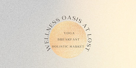 Wellness Oasis at Lost tickets