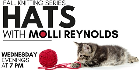 Fall Knitting Series with Molli Reyolds: Hats tickets