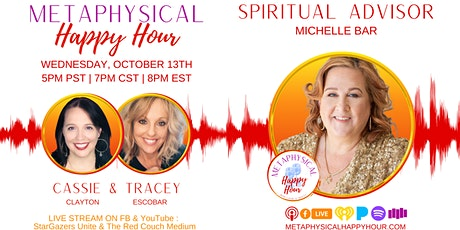 Metaphysical Happy Hour with  Spiritual Advisor, Michelle Barr! tickets