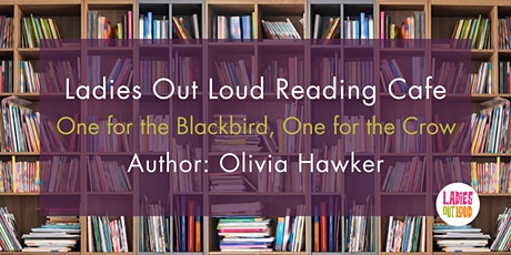LOL Reading Cafe: One for the Blackbird, One for the Crow, Olivia Hawker tickets