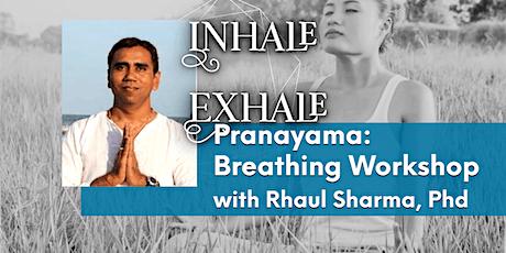 Pranayama: The Art of Breathing Workshop with Rhaul Sharma tickets