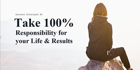Success Principle - Taking 100% responsibility for your life tickets