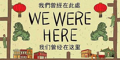 We Were Here: Stories from Early Chinatown - Guided Exhibit Tour tickets