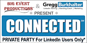 CONNECTED℠ Private Party For LinkedIn Users*