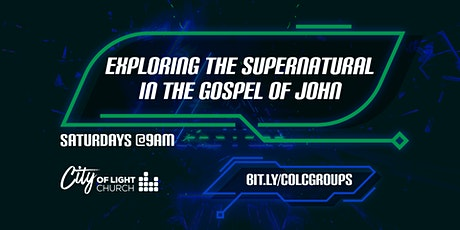 Exploring The Supernatural In The Book Of John tickets