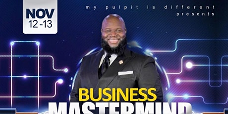 My Pulpit is Different: The Business Mastermind Class tickets