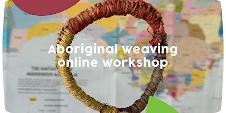 Headspace Day: Aboriginal weaving online workshop tickets