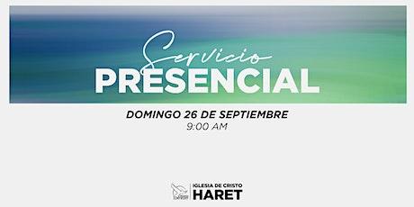 SERVICIO PRESENCIAL // DOMINGO 26 SEPTIEMBRE // 9:00 AM entradas