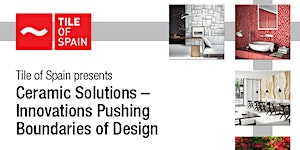 Tile of Spain presents: Ceramic Solutions -...