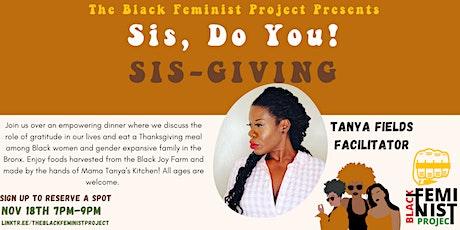 Sis, Do You! Presents: Sisgiving! tickets