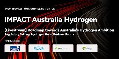 Roadmap towards Australia's Hydrogen Ambition tickets