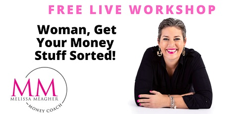 WOMAN, GET YOUR MONEY STUFF SORTED! tickets