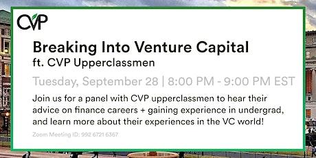 Breaking into Venture Capital (ft. CVP Upperclassmen) Tickets