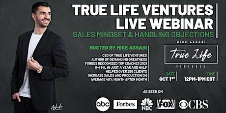 True Life Ventures FREE Live Webinar: Sales Mindset & Handling Objections tickets