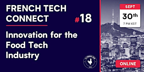 French Tech Connect #18 // Innovation for the Food Tech Industry tickets