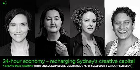 Create Ideas: 24-Hour Economy – Recharging Sydney's Creative Capital tickets