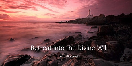 Retreat into the Divine Will tickets