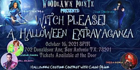 Witch  Please! A Halloween Extrvaganza tickets
